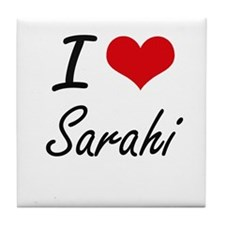 I Love Sarahi artistic design Tile Coaster