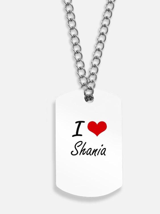 I Love Shania artistic design Dog Tags