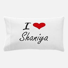 I Love Shaniya artistic design Pillow Case