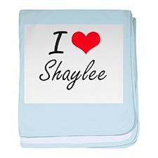 I Love Shaylee artistic design baby blanket
