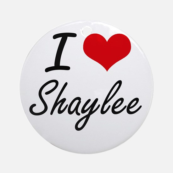 I Love Shaylee artistic design Round Ornament