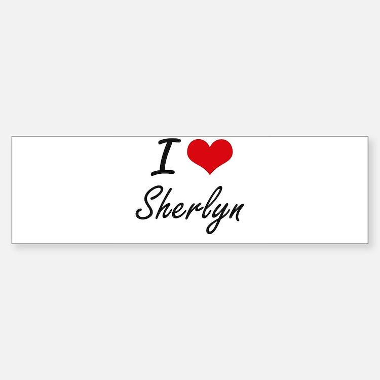 I Love Sherlyn artistic design Bumper Bumper Bumper Sticker