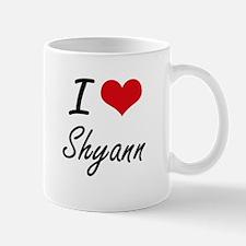 I Love Shyann artistic design Mugs
