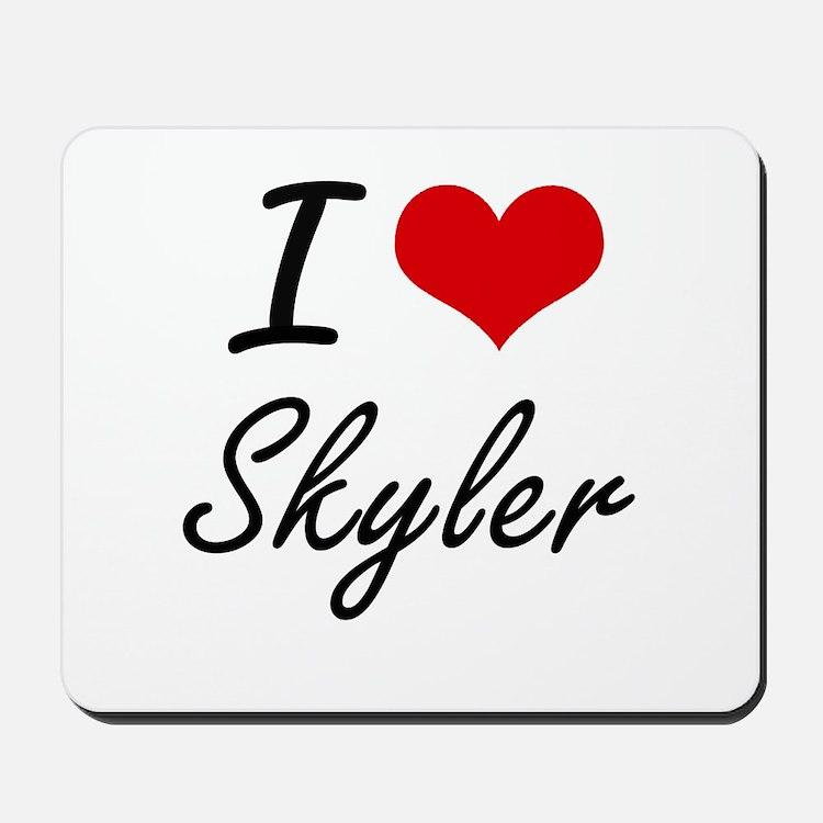 I Love Skyler artistic design Mousepad
