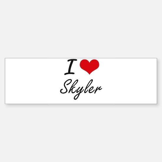 I Love Skyler artistic design Bumper Bumper Bumper Sticker
