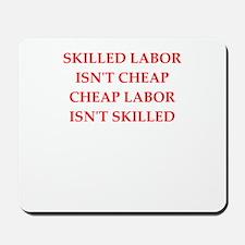 skilled labor Mousepad