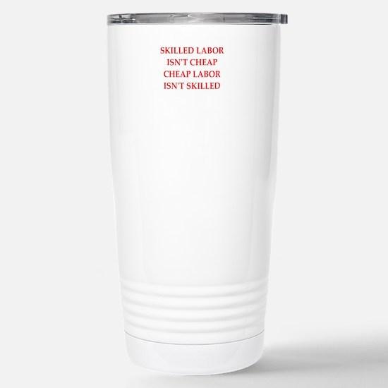 skilled labor Travel Mug
