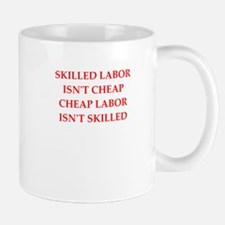 skilled labor Mugs