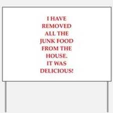 junk food Yard Sign