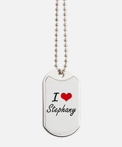 I Love Stephany artistic design Dog Tags