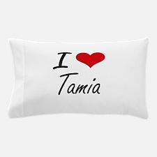 I Love Tamia artistic design Pillow Case