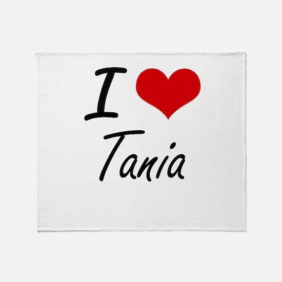 I Love Tania artistic design Throw Blanket
