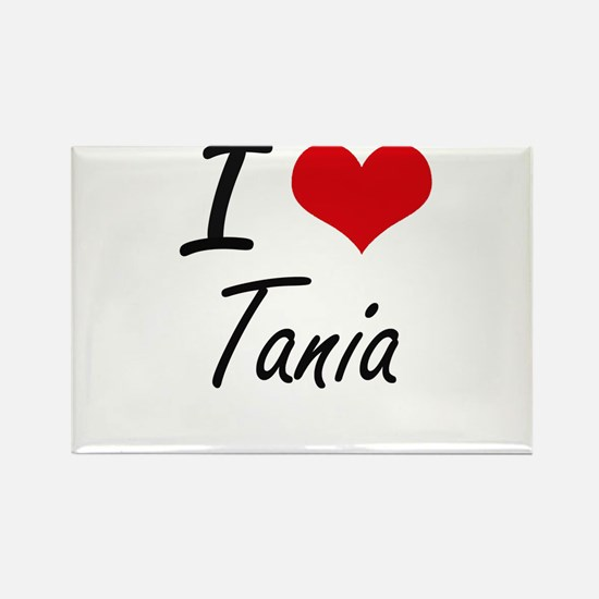 I Love Tania artistic design Magnets
