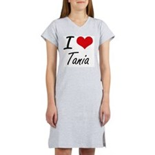 I Love Tania artistic design Women's Nightshirt