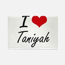 I Love Taniyah artistic design Magnets