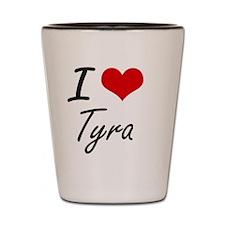 I Love Tyra artistic design Shot Glass
