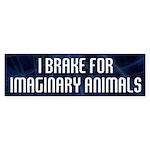 I Brake for Imaginary Animals Bumper Sticker