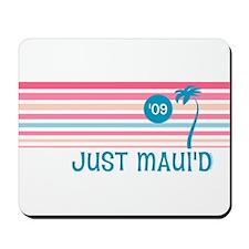 Stripe Just Maui'd '09 Mousepad