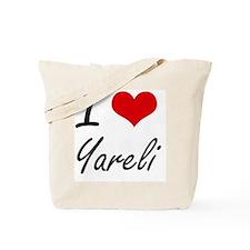 I Love Yareli artistic design Tote Bag