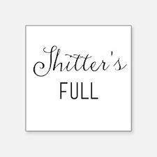 Shitter's Full Sticker