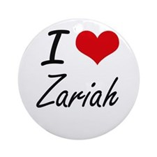 I Love Zariah artistic design Round Ornament