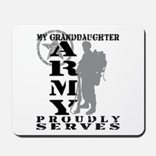 Granddaughter Proudly Serves 2 - ARMY Mousepad