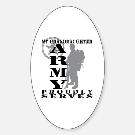 Granddaughter Proudly Serves 2 - ARMY Decal