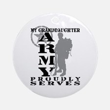 Granddaughter Proudly Serves 2 - ARMY Ornament (Ro