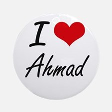 I Love Ahmad Round Ornament