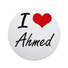 I Love Ahmed Round Ornament