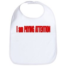 I am PAYING ATTENTION Bib