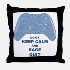 Don't keep calm and rage quit Throw Pillow