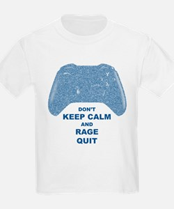 Don't keep calm and rage quit T-Shirt