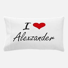 I Love Alexzander Pillow Case