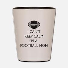 Keep Calm Football Mom Shot Glass