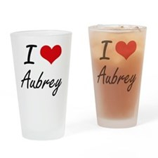 I Love Aubrey Drinking Glass