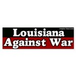 Louisiana Anti War Bumper Sticker