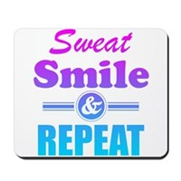 Sweat Smile And Repeat Mousepad