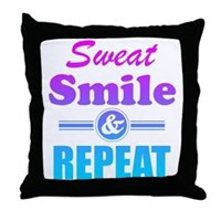 Sweat Smile And Repeat Throw Pillow