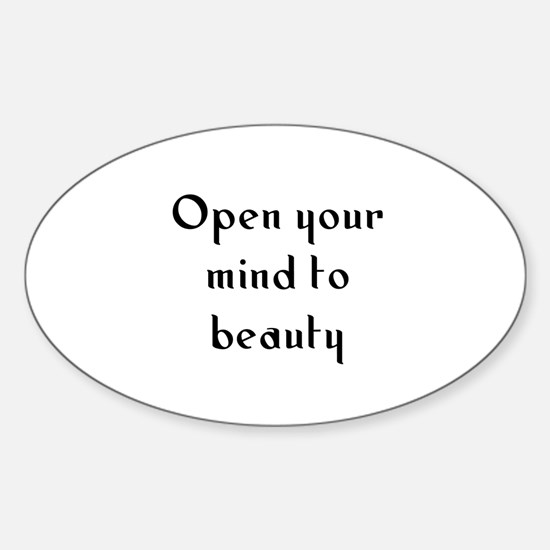Open your mind to beauty Oval Decal