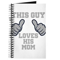 This Guy Loves His Mom Journal