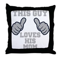 This Guy Loves His Mom Throw Pillow