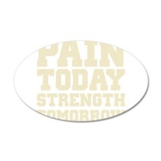 Pain Today Strength Tomorrow 20x12 Oval Wall Decal