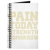 Pain Today Strength Tomorrow Journal