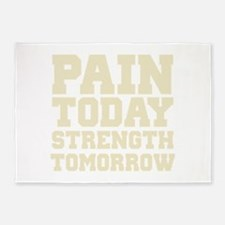 Pain Today Strength Tomorrow 5'x7'Area Rug