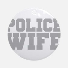 Police Wife Round Ornament