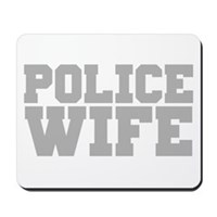 Police Wife Mousepad