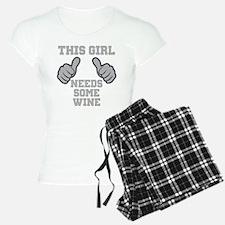 This Girl Needs Some Wine Pajamas