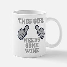 This Girl Needs Some Wine Mug