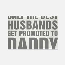 Only The Best Husbands Get Promot Rectangle Magnet